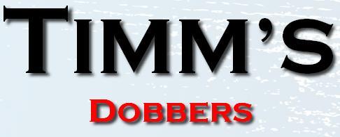 Timm`s Dobbers